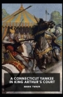 A Connecticut Yankee in King Arthur's Court Illustrated Cover Image