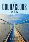 The Courageous Ask: A Proactive Approach to Prevent the Fall of Christian Nonprofit Leaders Cover Image