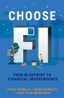 Choose FI: Your Blueprint to Financial Independence Cover Image