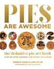 Pies Are Awesome: The Definitive Pie Art Book: Step-by-Step Designs for All Occasions Cover Image