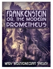Frankenstein; Or, The Modern Prometheus: Annotated Cover Image