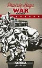 Prairie Boys at War: Korea: Volume I: June - October 1950 Cover Image