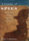 A Century of Spies: Intelligence in the Twentieth Century Cover Image