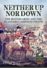 Neither Up Nor Down: The British Army and the Campaign in Flanders 1793-1795 (From Reason to Revolution) Cover Image