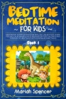 bedtime meditation for kids: Meditation short stories for kids, fall asleep and learn feeling calm mindfulness relaxation for children and toddler Cover Image