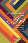 Women Making Art: Women in the Visual, Literary, and Performing Arts Since 1960, Second Edition Cover Image