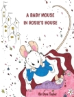 A Baby Mouse in Rosie's House Cover Image