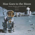 Max Goes to the Moon: A Science Adventure with Max the Dog Cover Image