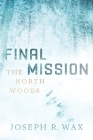FINAL MISSION The North Woods Cover Image