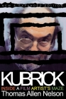 Kubrick, New and Expanded Edition: Inside a Film Artist's Maze Cover Image