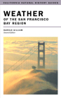 Weather of the San Francisco Bay Region (California Natural History Guides #63) Cover Image