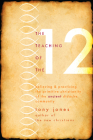 The Teaching of the Twelve: Believing & Practicing the Primitive Christianity of the Ancient Didache Community Cover Image