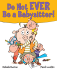 Do Not EVER Be a Babysitter! Cover Image