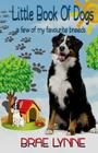 Little Book of Dogs: ... a few of my favourite breeds Cover Image