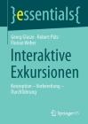 Interaktive Exkursionen: Konzeption - Vorbereitung - Durchführung (Essentials) Cover Image