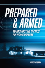 Prepared & Armed: Team Shooting Tactics for Home Defense Cover Image