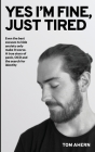 Yes I'm fine, just tired: Even the best excuses to hide anxiety only make it worse. A true story of panic, OCD and the search for identity Cover Image