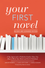 Your First Novel Revised and Expanded Edition: A Top Agent and a Published Author Show You How to Write Your Book and Get It Published Cover Image
