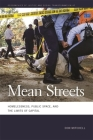 Mean Streets: Homelessness, Public Space, and the Limits of Capital (Geographies of Justice and Social Transformation #47) Cover Image