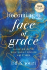 Becoming a Face of Grace: Navigating Lasting Relationship with God and Others Cover Image