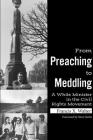 From Preaching to Meddling: A White Minister in the Civil Rights Movement Cover Image