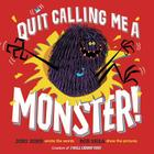 Quit Calling Me a Monster! Cover Image