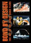 Bond by Design: The Art of the James Bond Films Cover Image