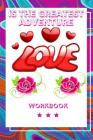 Love Is the Greatest Adventure: Best Experience in Love Workbook Perfect Gift for Your Wife, Husband and Parents this is The Best Gift for Loving Coup Cover Image