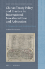 China's Treaty Policy and Practice in International Investment Law and Arbitration: A Comparative and Analytical Study (Nijhoff International Investment Law #17) Cover Image