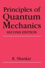 Principles of Quantum Mechanics Cover Image