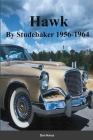 HAWK- By Studebaker 1956-1964 Cover Image
