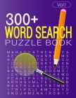 300+ WORD SEARCH PUZZLE BOOK (Vol.1): Word search book with solution Cover Image