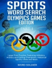 Sports Word Search Olympics Games Edition Part 1: Large Print Puzzles, Feturing Athletics, Archery, and Cycling Champions, Historical Sports, Cities a Cover Image