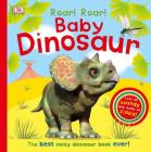 Roar! Roar! Baby Dinosaur: The Best Noisy Dinosaur Book Ever! Cover Image
