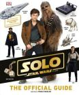 Solo: A Star Wars Story The Official Guide Cover Image