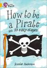 How to be a Pirate in 10 Easy Stages (Collins Big Cat) Cover Image