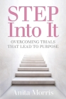 STEP into It: Overcoming Trials That Lead to Purpose Cover Image