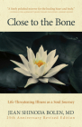 Close to the Bone: Life-Threatening Illness as a Soul Journey Cover Image