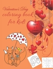 valentine's day coloring book for kids 2-5: Collection of Fun and Easy Valentines Day with Animal Theme for kids Cover Image