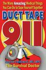 Duct Tape 911: The Many Amazing Medical Things You Can Do to Tape Yourself Together Cover Image