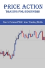 Price Action Trading For Beginners: Move Forward With Your Trading Skills: Price Action Trading Futures Cover Image