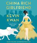 China Rich Girlfriend: A Novel (Crazy Rich Asians Trilogy) Cover Image