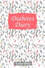 Diabetes Diary: Professional Glucose Monitoring Logbook - Record Blood Sugar Levels (Before & After) - 2 Year Diary Cover Image