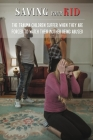 Saving Your Kid: The Trauma Children Suffer When They Are Forced To Watch Their Mother Being Abused: Signs Of Domestic Abuse Cover Image