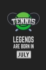 Tennis Legends Are Born In July: Tennis Notebook Gift for Kids, Boys & Girls Tennis Lovers Birthday Gift Cover Image