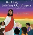 But First, Let's Say Our Prayers: Learning to Pray Before Bed Cover Image