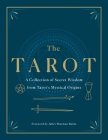 The Tarot: A Collection of Secret Wisdom from Tarot's Mystical Origins Cover Image