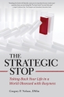 The Strategic Stop: Taking Back Your Life in a World Obsessed with Busyness Cover Image