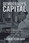 Democracy's Capital: Black Political Power in Washington, D.C., 1960s-1970s (Justice) Cover Image