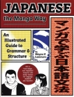 Japanese the Manga Way: An Illustrated Guide to Grammar and Structure Cover Image